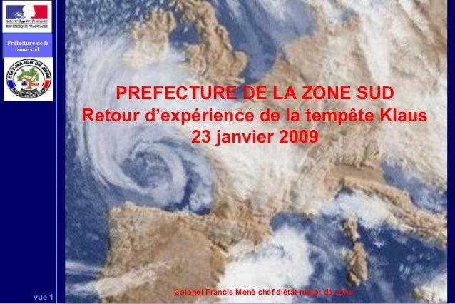 Préfecture de la   zone sud                      PREFECTURE DE LA ZONE SUD                   Retour d'expérience de la tem...
