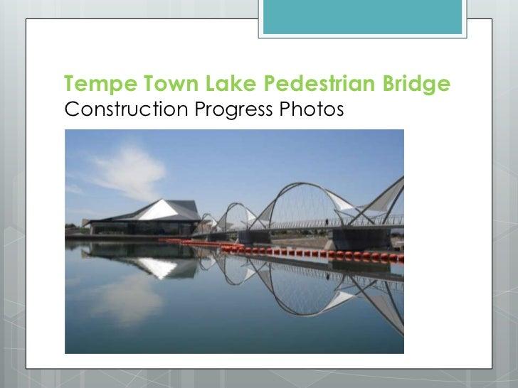 Tempe Town Lake Pedestrian Bridge Construction Progress Photos<br />