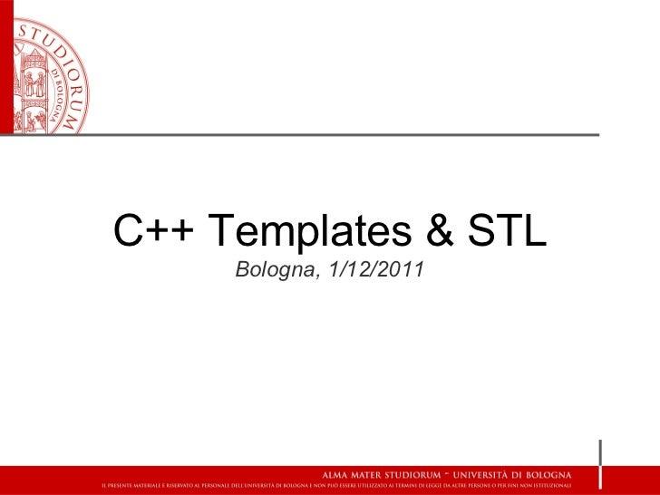 C++ Templates & STL     Bologna, 1/12/2011