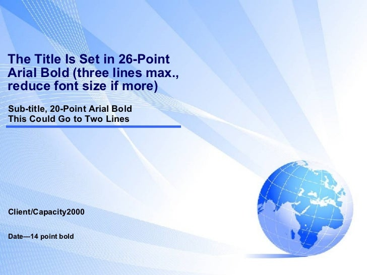 The Title Is Set in 26-Point Arial Bold (three lines max., reduce font size if more) Sub-title, 20-Point Arial Bold This C...