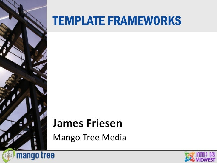 TEMPLATE FRAMEWORKSJames FriesenMango Tree Media