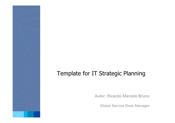 BU Name               Template for IT Strategic Planning                           Autor: Ricardo Marcelo Bruno           ...