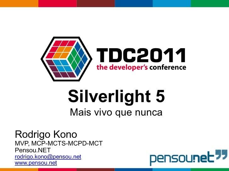 Silverlight 5 Mais vivo que nunca