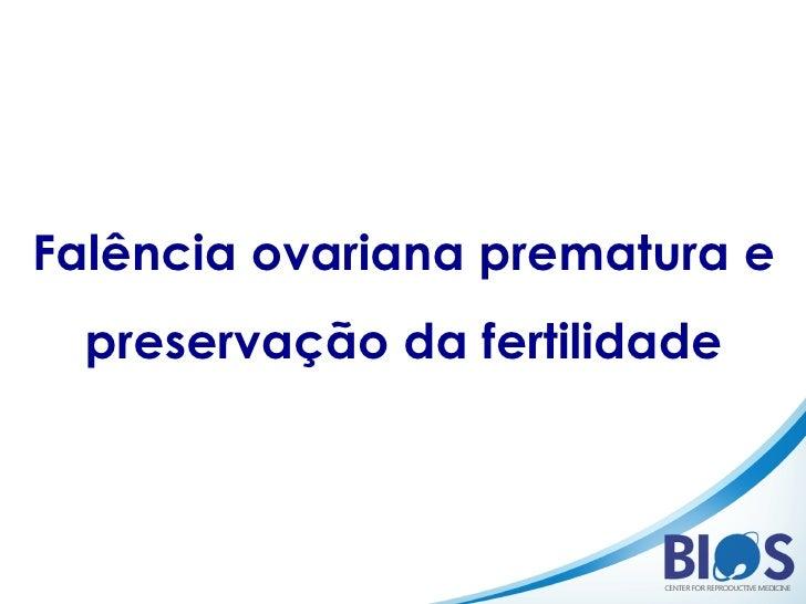 Falência ovariana prematura e preservação da fertilidade