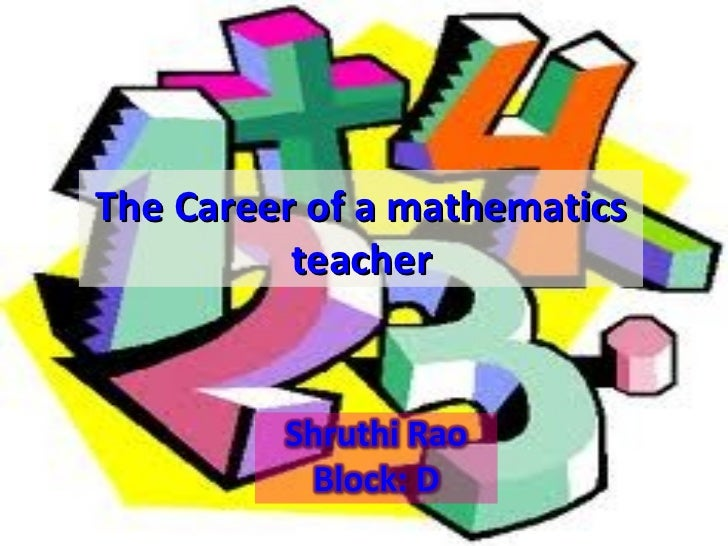 The Career of a mathematics          teacher