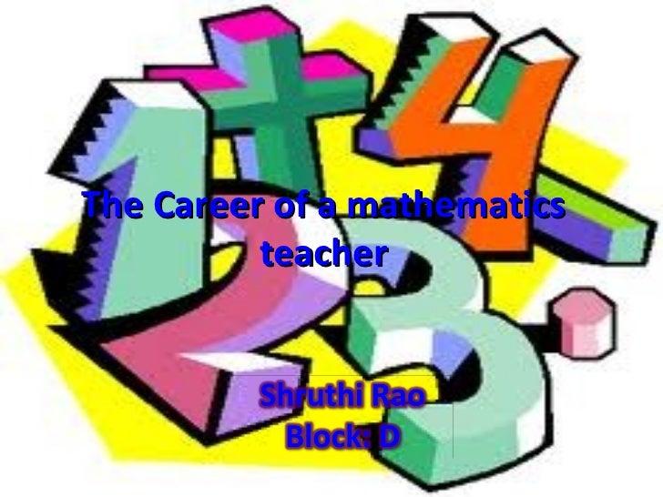 The Career of a mathematics teacher