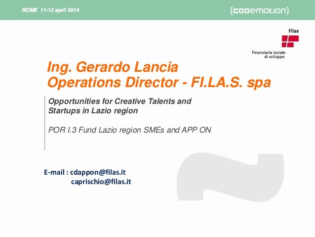 ROME 11-12 april 2014ROME 11-12 april 2014 Opportunities for Creative Talents and Startups in Lazio region POR I.3 Fund La...