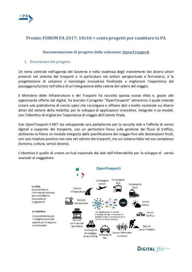Premio FORUM PA 2017: 10x10 = cento progetti per cambiare la PA Documentazione di progetto della soluzione: OpenTrasporti ...