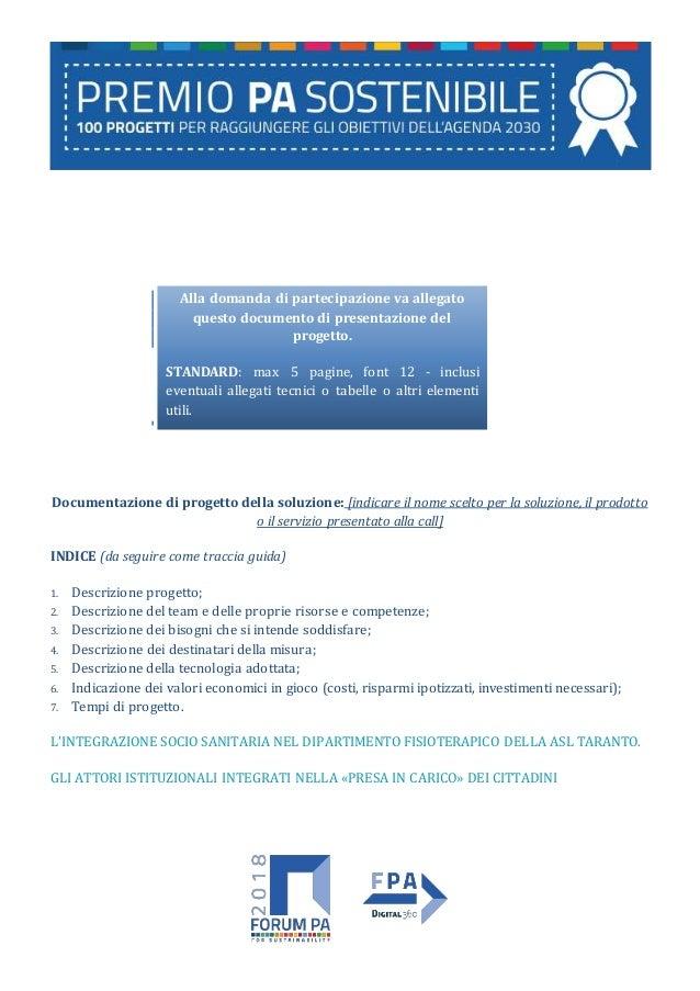 Alla domanda di partecipazione va allegato questo documento di presentazione del progetto. STANDARD: max 5 pagine, font 12...