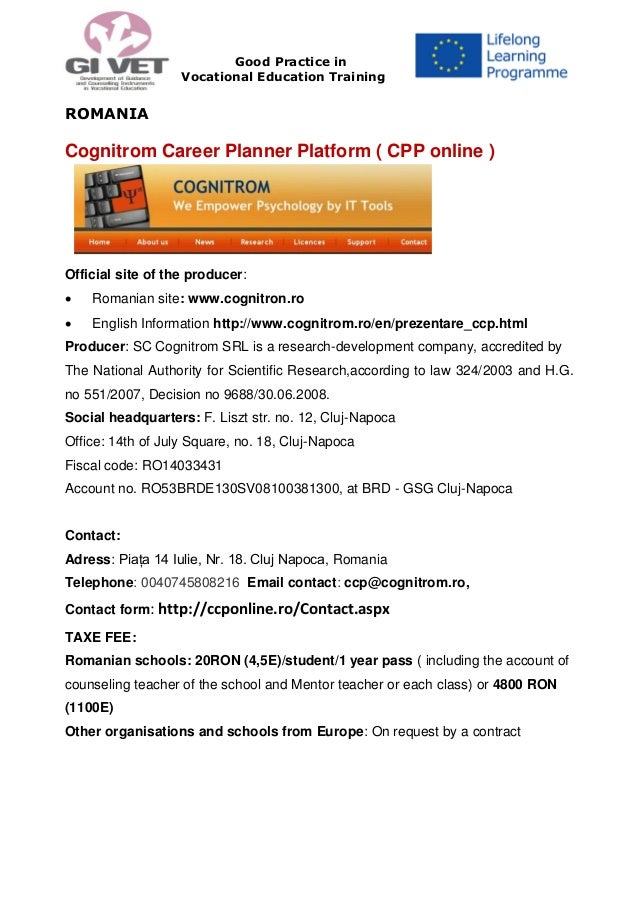 Good Practice in Vocational Education Training  ROMANIA  Cognitrom Career Planner Platform ( CPP online )  Official site o...