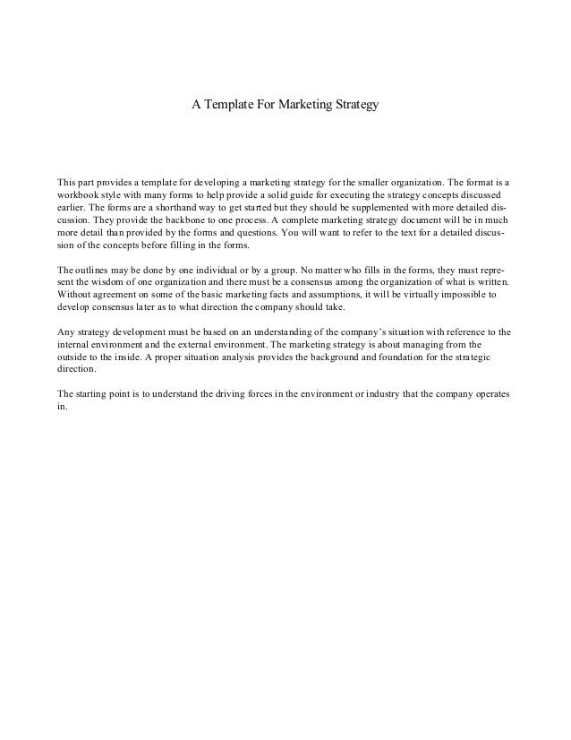 A Template For Marketing Strategy This part provides a template for developing a marketing strategy for the smaller organi...