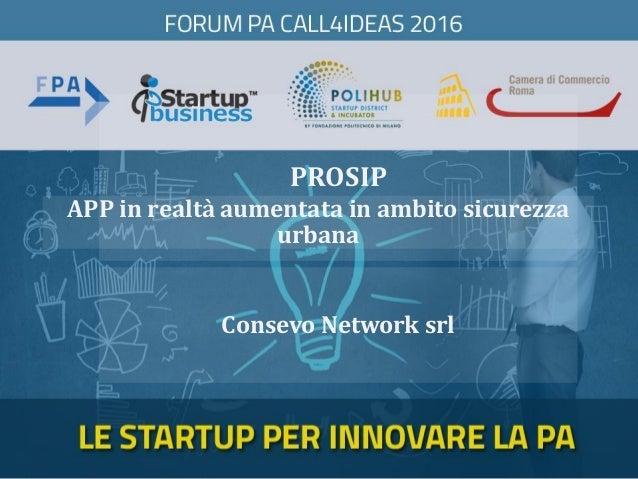 PROSIP Consevo Network srl APP in realtà aumentata in ambito sicurezza urbana