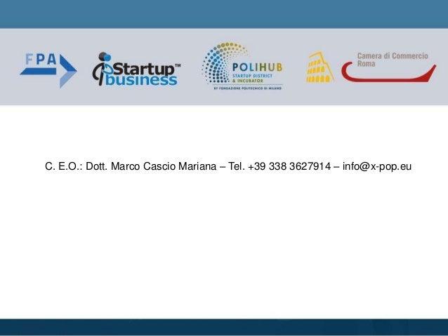 C. E.O.: Dott. Marco Cascio Mariana – Tel. +39 338 3627914 – info@x-pop.eu