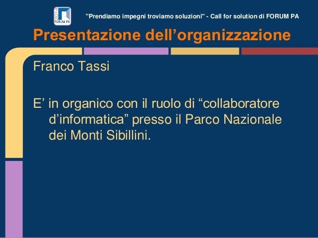 """""""Prendiamo impegni troviamo soluzioni"""" - Call for solution di FORUM PA Franco Tassi E' in organico con il ruolo di """"collab..."""