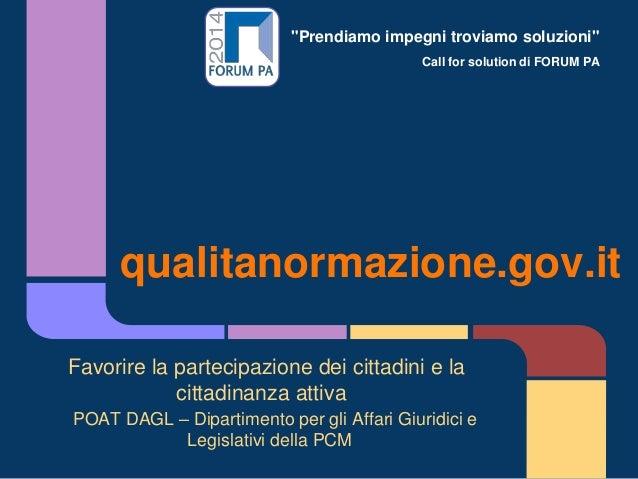 """""""Prendiamo impegni troviamo soluzioni"""" Call for solution di FORUM PA qualitanormazione.gov.it Favorire la partecipazione d..."""