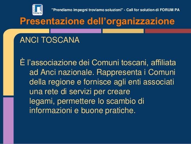 """""""Prendiamo impegni troviamo soluzioni"""" - Call for solution di FORUM PA ANCI TOSCANA È l'associazione dei Comuni toscani, a..."""