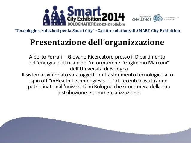 """""""Tecnologie e soluzioni per la Smart City"""" - Call for solutions di SMART City Exhibition Alberto Ferrari – Giovane Ricerca..."""