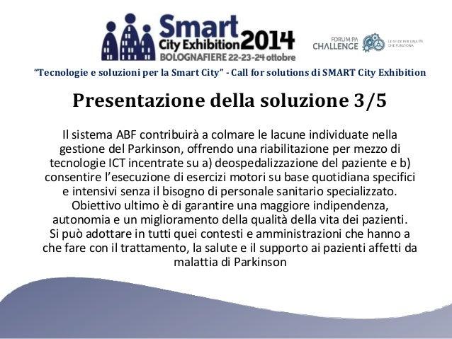 """""""Tecnologie e soluzioni per la Smart City"""" - Call for solutions di SMART City Exhibition Il sistema ABF contribuirà a colm..."""