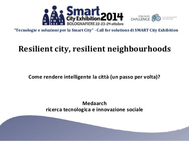 """Tecnologie e soluzioni per la Smart City"" - Call for solutions di SMART City Exhibition  Resilient city, resilient neighb..."