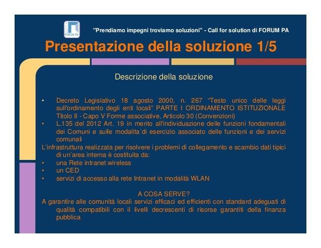 """""""Prendiamo impegni troviamo soluzioni"""" - Call for solution di FORUM PA Descrizione della soluzione • Decreto Legislativo 1..."""