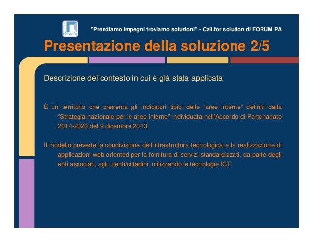 """""""Prendiamo impegni troviamo soluzioni"""" - Call for solution di FORUM PA Descrizione del contesto in cui è già stata applica..."""