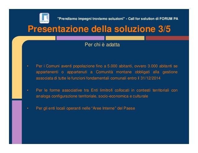 """""""Prendiamo impegni troviamo soluzioni"""" - Call for solution di FORUM PA Per chi è adatta • Per i Comuni aventi popolazione ..."""