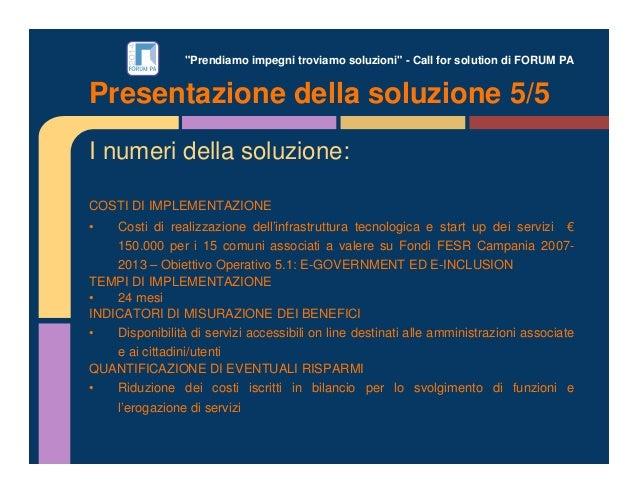 """""""Prendiamo impegni troviamo soluzioni"""" - Call for solution di FORUM PA I numeri della soluzione: COSTI DI IMPLEMENTAZIONE ..."""