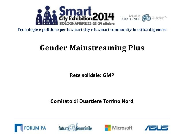 Tecnologie e politiche per le smart city e le smart community in ottica di genere  Gender Mainstreaming Plus  Rete solidal...