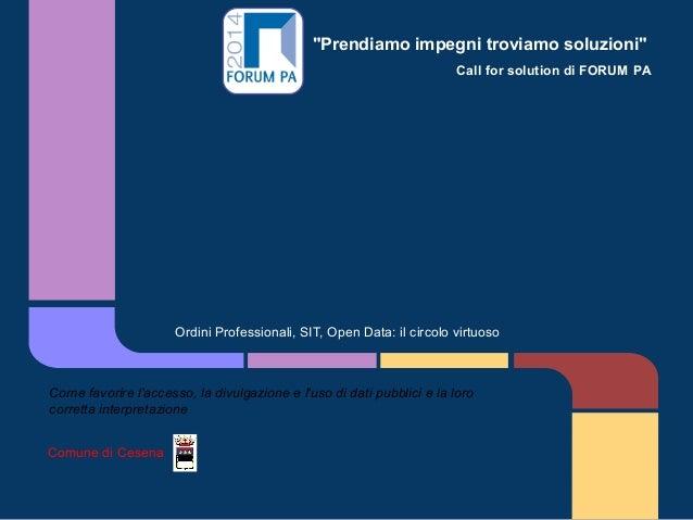 """""""Prendiamo impegni troviamo soluzioni"""" Call for solution di FORUM PA Ordini Professionali, SIT, Open Data: il circolo virt..."""