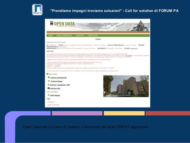 """""""Prendiamo impegni troviamo soluzioni"""" - Call for solution di FORUM PA Open Data del Comune di Cesena: il download del lay..."""