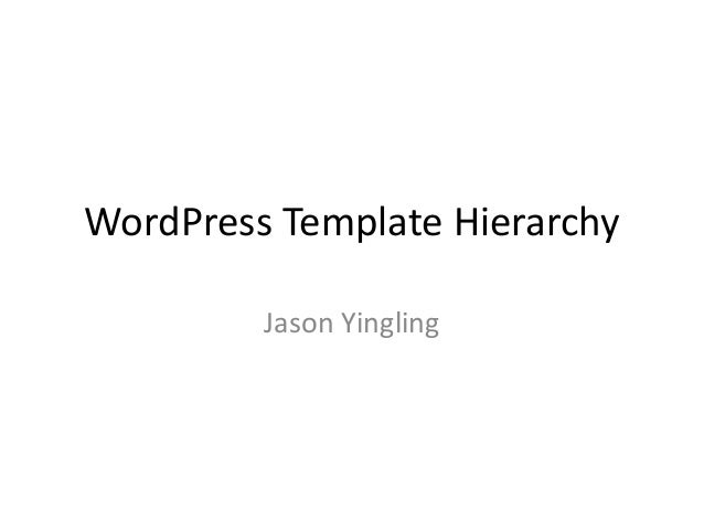 WordPress Template Hierarchy Jason Yingling