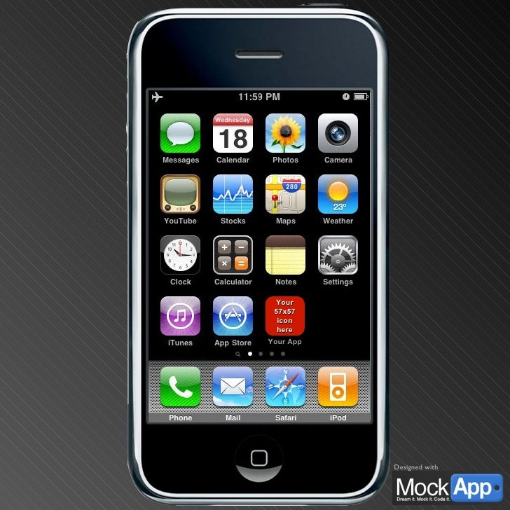 Your 57x57 icon here Your App Home Screen This is a default iPhone home screen to start your demos from. In presentation m...