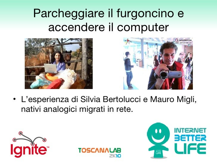 Parcheggiare il furgoncino e accendere il computer <ul><li>L'esperienza di Silvia Bertolucci e Mauro Migli, nativi analogi...