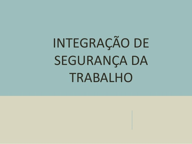 INTEGRAÇÃO DE SEGURANÇA DA TRABALHO