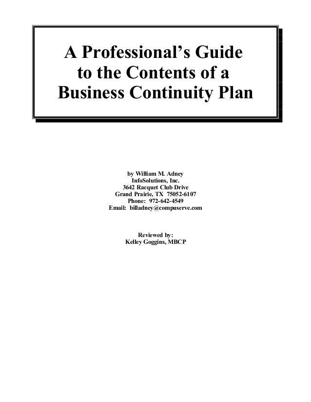 A Professional's Guide to the Contents of a Business Continuity Plan by William M. Adney InfoSolutions, Inc. 3642 Racquet ...