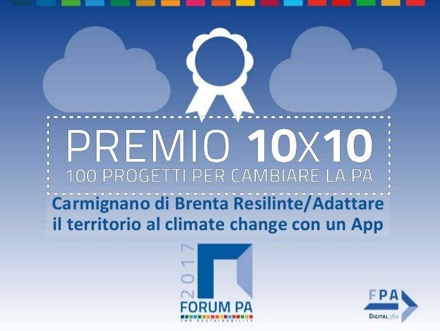 Carmignano di Brenta Resilinte/Adattare il territorio al climate change con un App