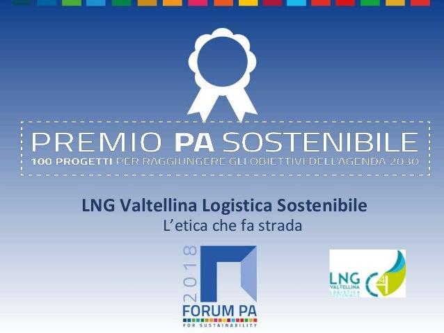 LNG Valtellina Logistica Sostenibile L'etica che fa strada