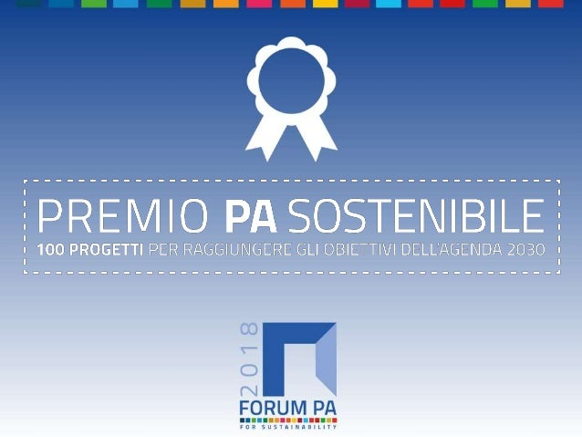 FORUM PA 2018 Premio PA sostenibile: 100 progetti per raggiungere gli obiettivi dell'Agenda 2030 TITOLO DELLA SOLUZIONE GP...