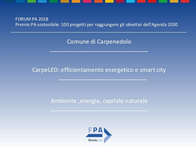 FORUM PA 2018 Premio PA sostenibile: 100 progetti per raggiungere gli obiettivi dell'Agenda 2030 IL GRUPPO DI LAVORO Comun...