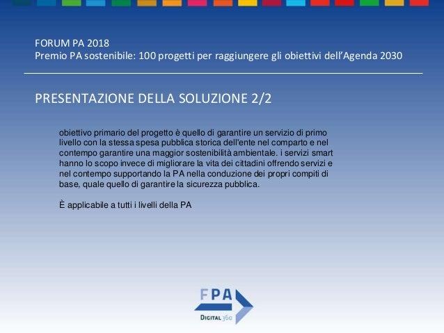 FORUM PA 2018 Premio PA sostenibile: 100 progetti per raggiungere gli obiettivi dell'Agenda 2030 PER ULTERIORI APPROFONDIM...