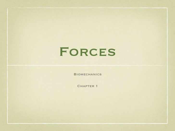 Forces  Biomechanics    Chapter 1