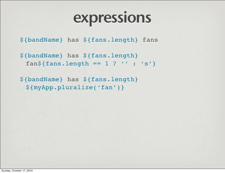 expressions               ${bandName} has ${fans.length} fans                ${bandName} has ${fans.length}               ...