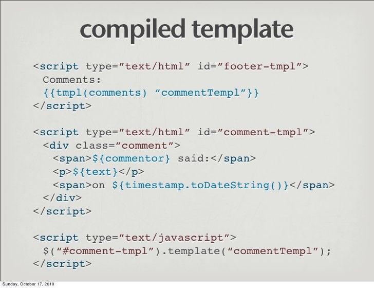 """compiled template               <script type=""""text/html"""" id=""""footer-tmpl"""">                Comments:                {{tmpl(..."""