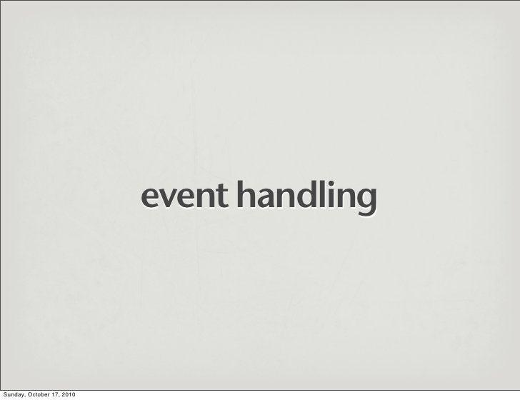 event handling     Sunday, October 17, 2010
