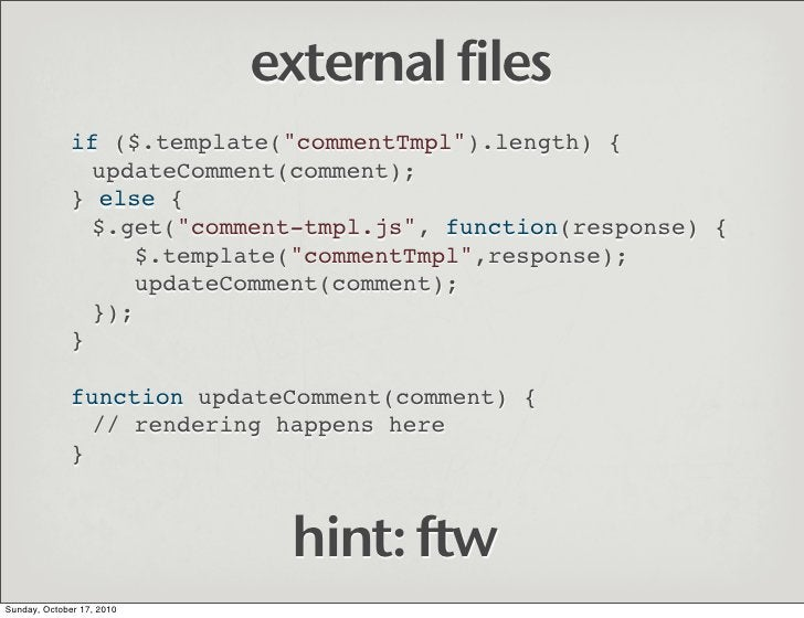 "external files               if ($.template(""commentTmpl"").length) {                 updateComment(comment);              ..."
