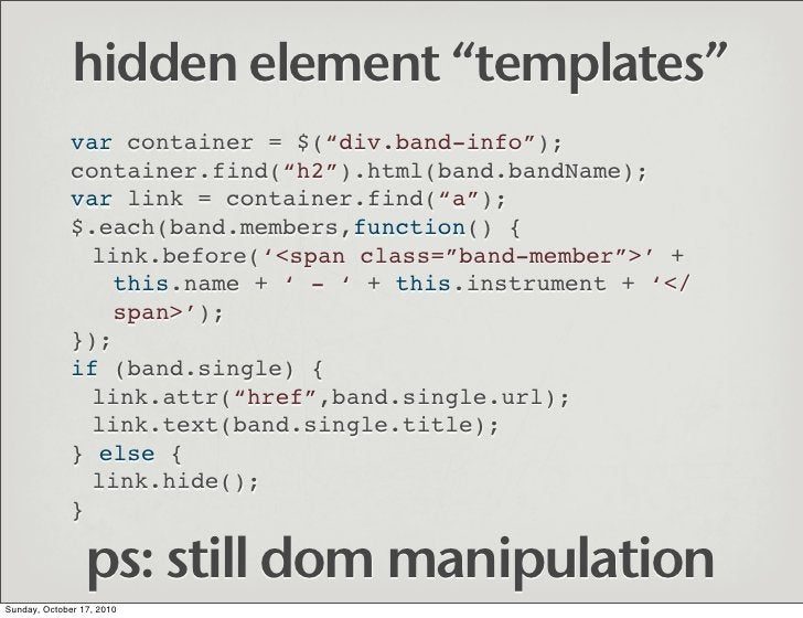 """hidden element """"templates""""               var container = $(""""div.band-info"""");               container.find(""""h2"""").html(band...."""