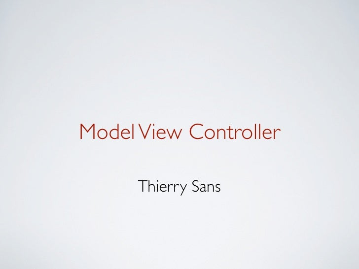 Model View Controller      Thierry Sans