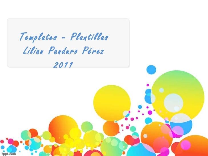 Templates – Plantillas Lilian Panduro Pérez 2011