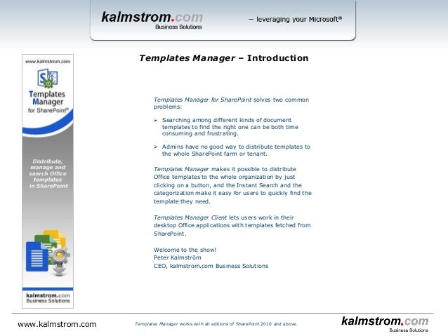 Templates Manager for SharePoint solves two common problems:  Searching among different kinds of document templates to fi...