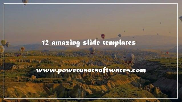 12 amazing slide templates www.powerusersoftwares.com